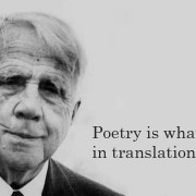 Poetry is what gets lost in translation
