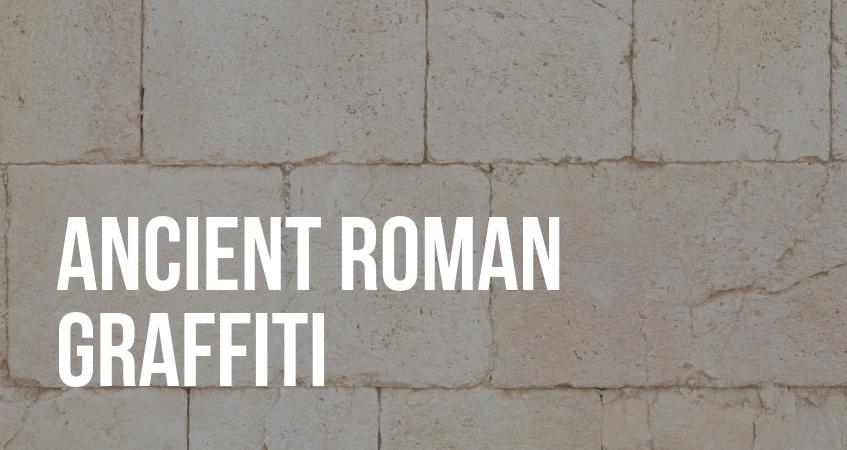 Ancient Roman Graffiti