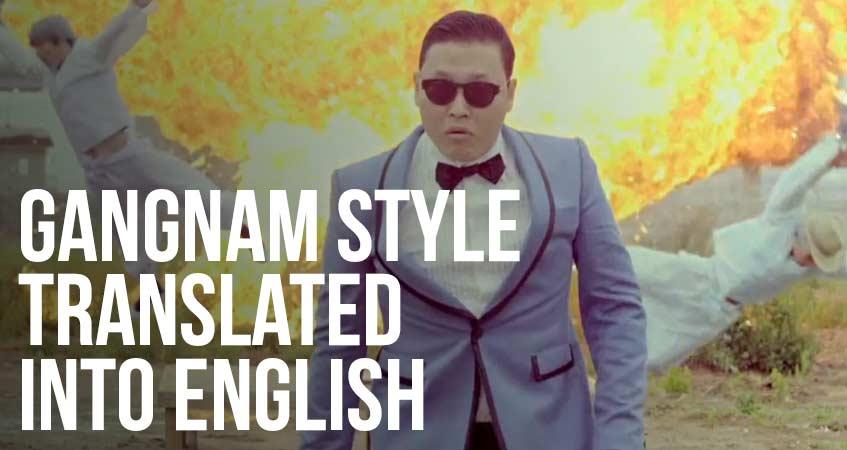 Gangnam Style Translated