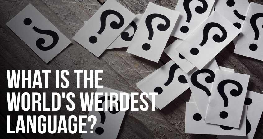 What is the World's Weirdest Language?