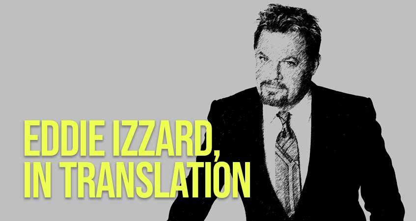 Izzard in Translation