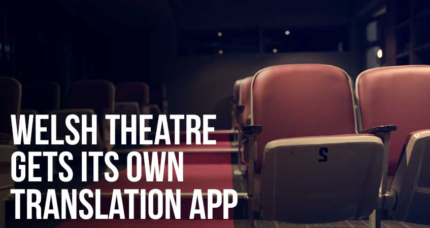 Welsh Theatre Gets Its Own Translation App