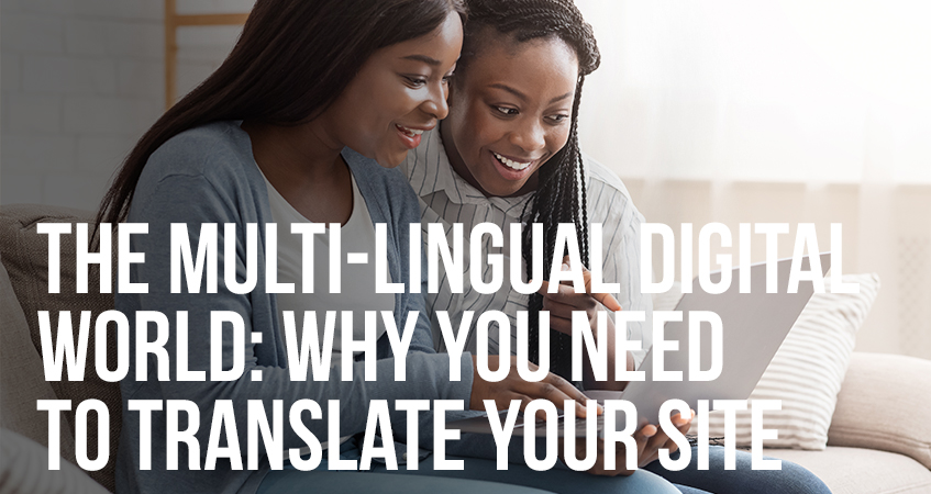 The Multi Lingual Digital World Why You Need to Translate Your Site