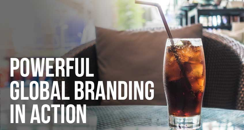 5 Examples of Powerful Global Branding in Action