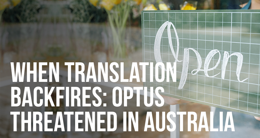 When Translation Backfires Optus Threatened in Australia