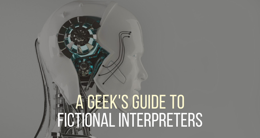 A Geek's Guide to Fictional Interpreters