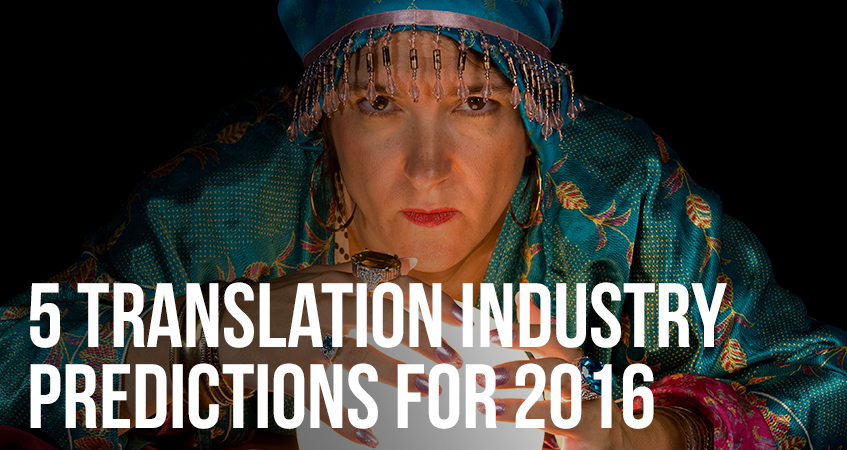 5 Translation Industry Predictions for 2016