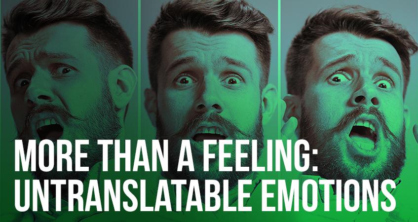 More Than a Feeling Untranslatable Emotions