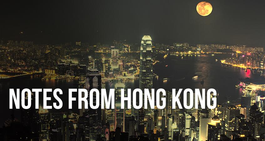 Notes from Hong Kong