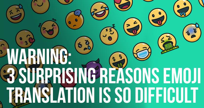 Warning 3 Surprising Reasons Emoji Translation is So Difficult
