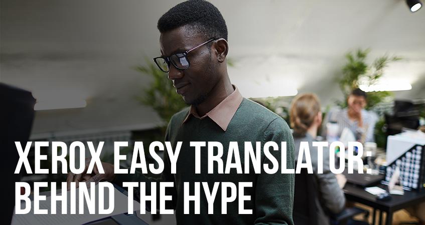 Xerox Easy Translator Behind the Hype