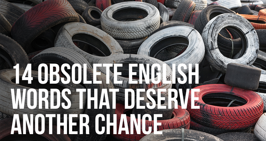 14 Obsolete English Words that Deserve Another Chance