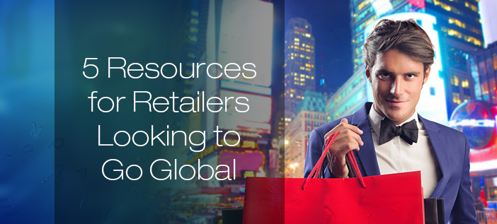 5 Resources for International Retailers