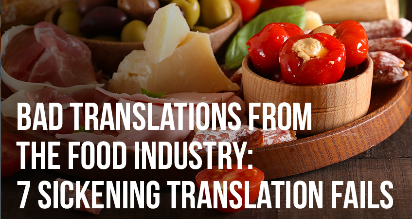 Bad Translations From the Food Industry 7 Sickening Translation Fails