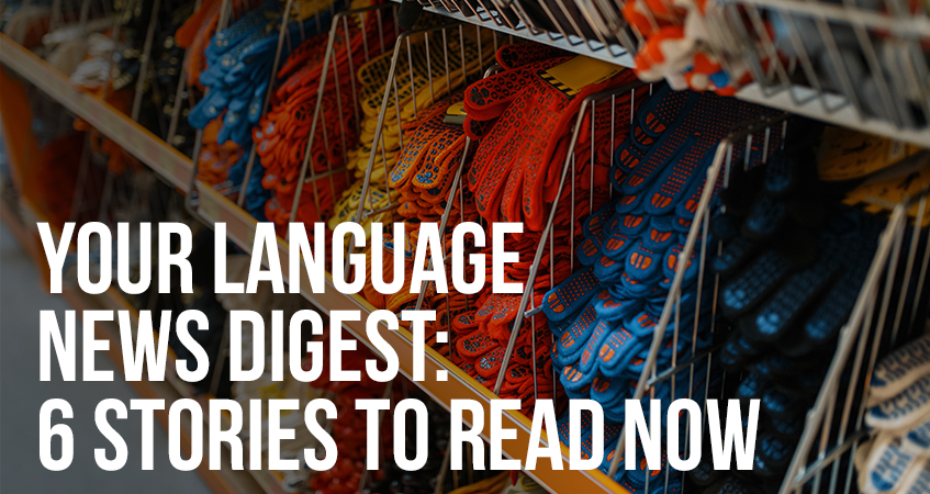 Your Language News Digest 6 Stories to Read Now