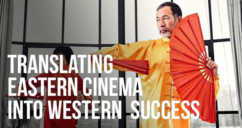 Translating Eastern Cinema into Western Success