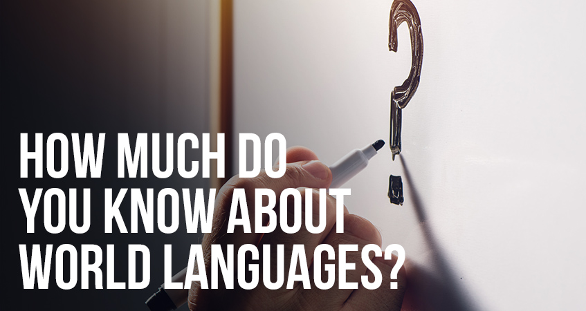 How Much Do You Know About World Languages