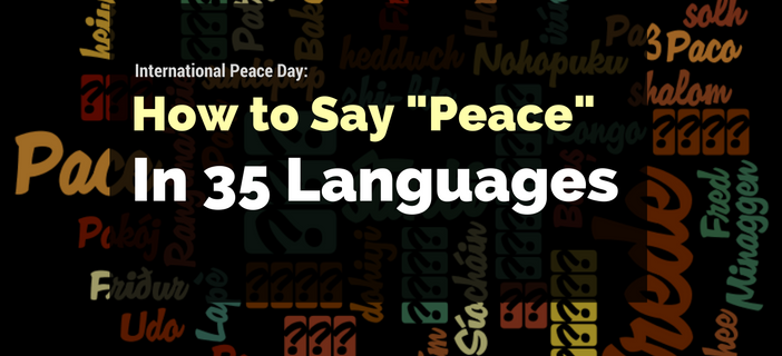 International Peace Day How To Say Peace In 35 Languages