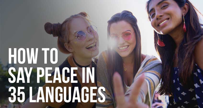 How to Say Peace in 35 Languages