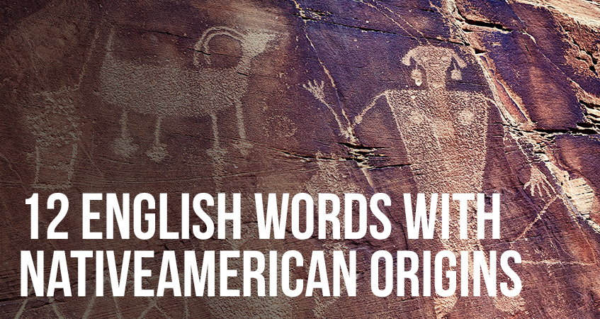12 English Words With Native American Origins