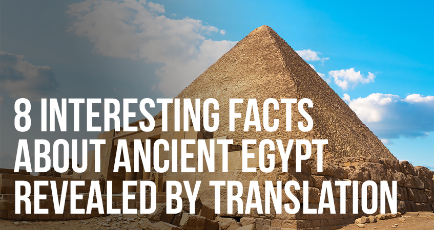 8 Interesting Facts About Ancient Egypt Revealed by Translation