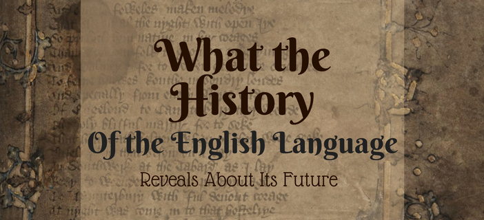 What The History of the English Language Reveals About Its