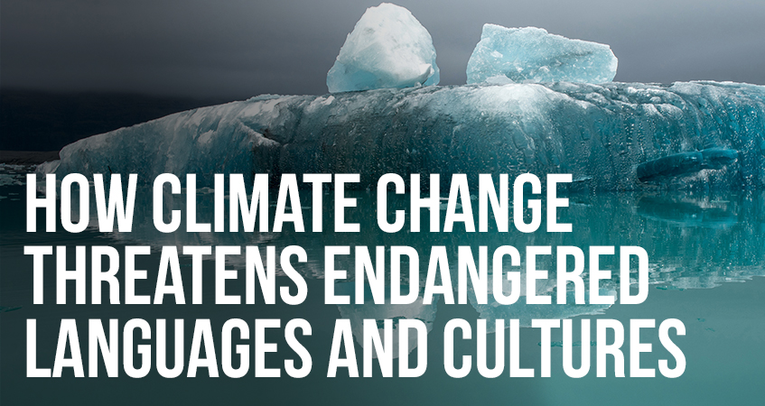 How Climate Change Threatens Endangered Languages and Cultures