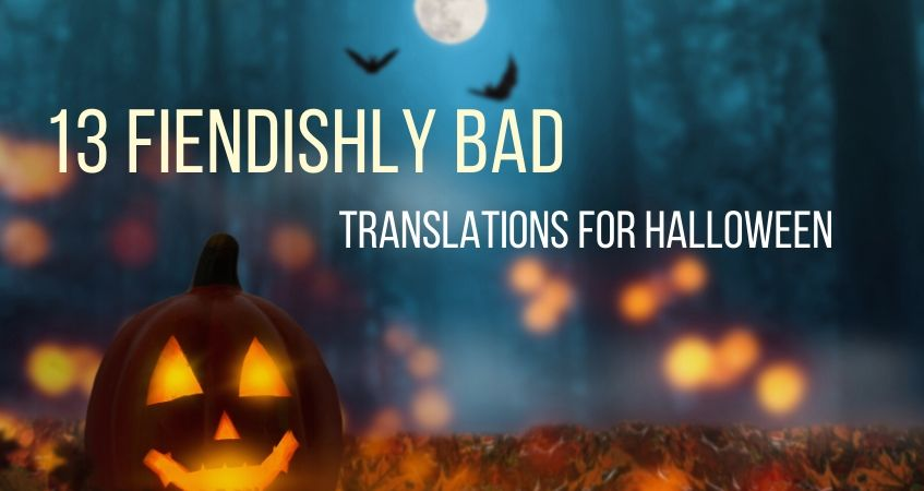 fiendishly bad translations for halloween