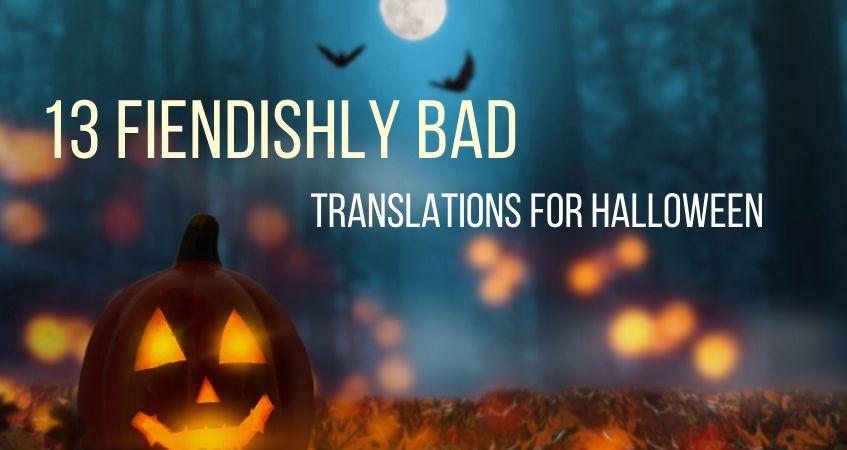 fiendishly bad translations for halloween