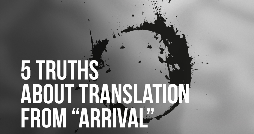 5 Truths About Translation From Arrival