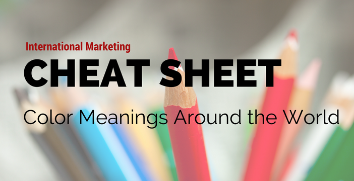 International Marketing Cheat Sheet Color Meanings Around The World