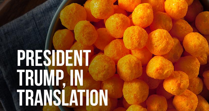President Trump, In Translation