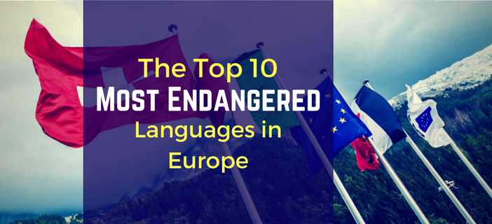 The Top Most Endangered Languages In Europe K International - Top international languages in the world