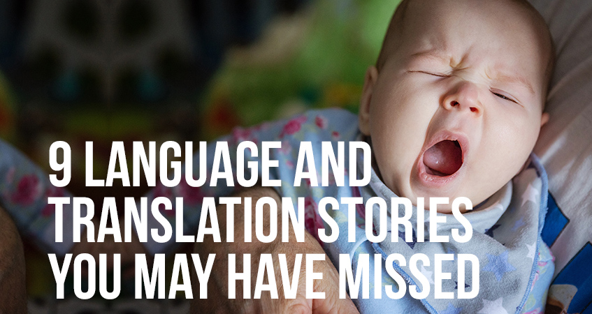 9 Language and Translation Stories You May Have Missed