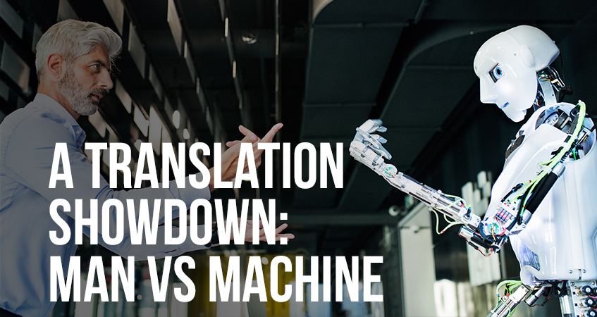 A Translation Showdown Man vs Machine Translation