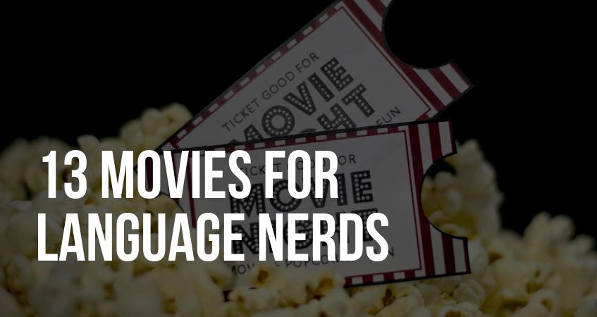13 Movies for Language Nerds