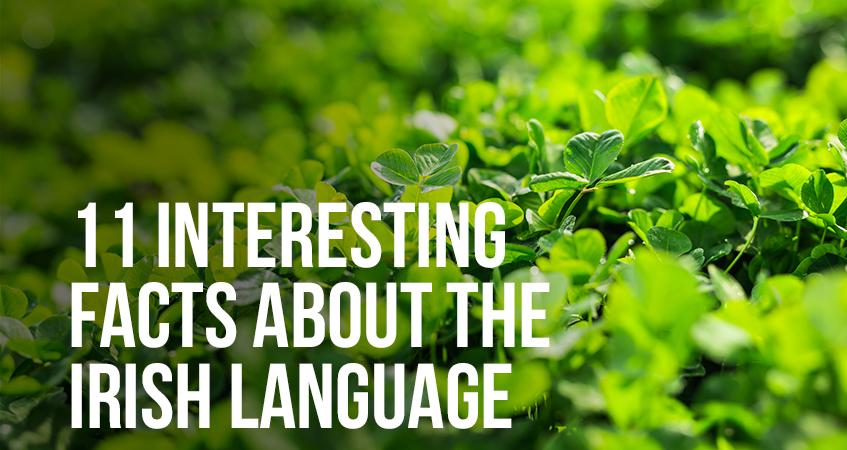 11 Interesting Facts About the Irish Language