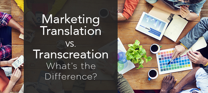 The difference between Marketing translation and Transcreation