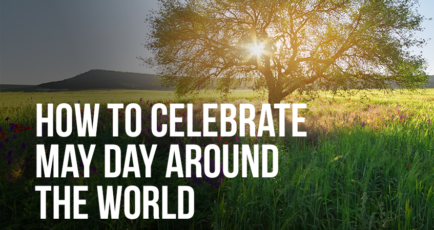 How to Celebrate May Day Around the World