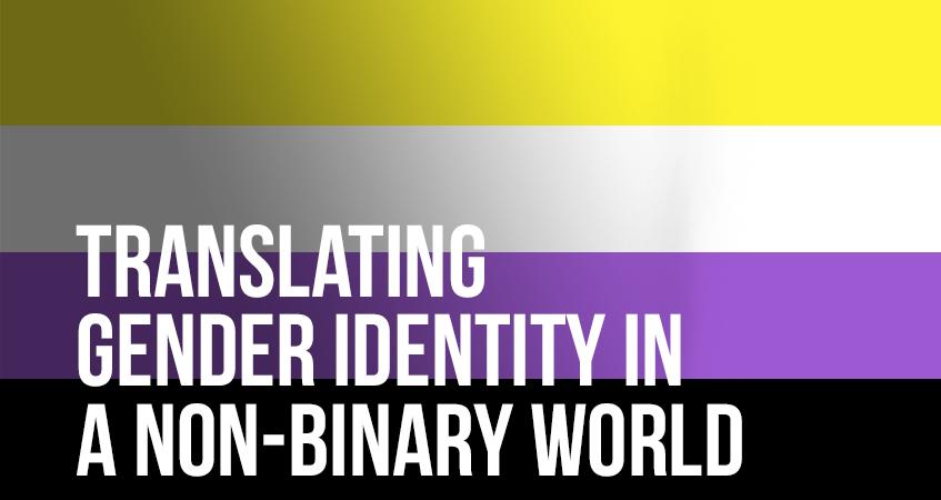 translating gender identity in a non binary world