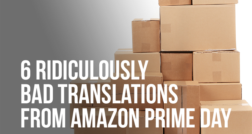 6 Ridiculously Bad Translations from Amazon Prime Day