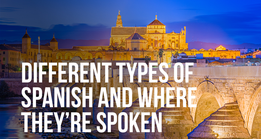 Different Types of Spanish and where theyre spoken