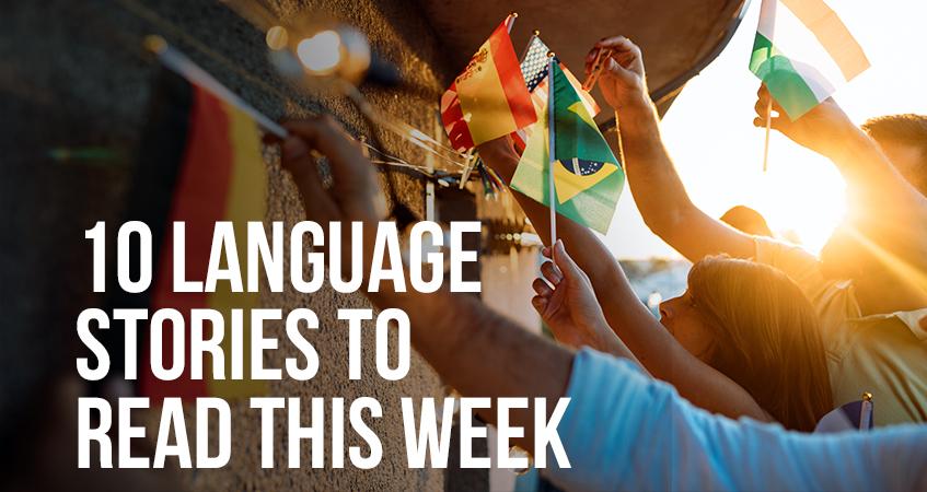 10 language stories to read this week