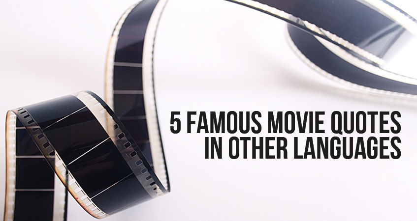 5 Famous Movie Quotes Translated
