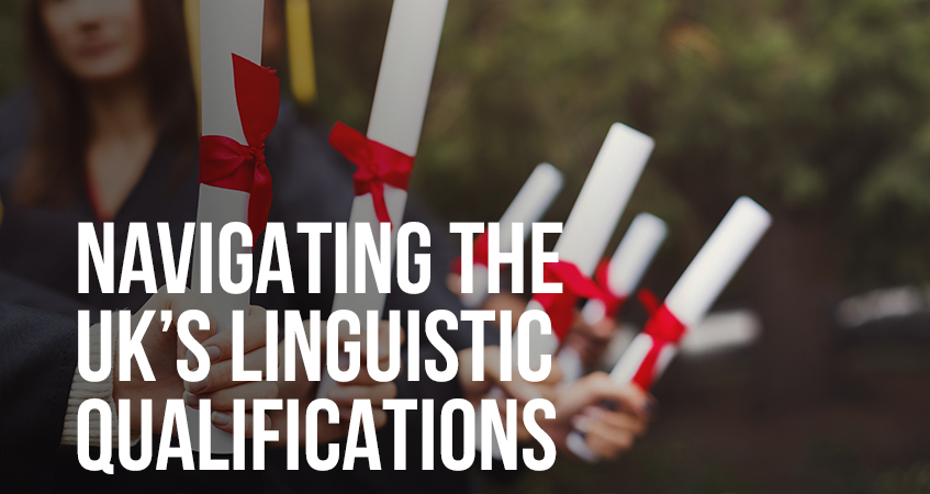 Navigating the UK's Linguistic Qualifications