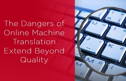 The dangers of online machine translation extend beyond quality