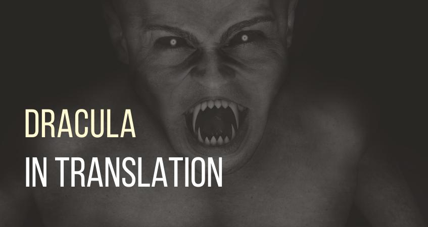 Dracula in translation in white text against daek image of vampire bearing his fangs