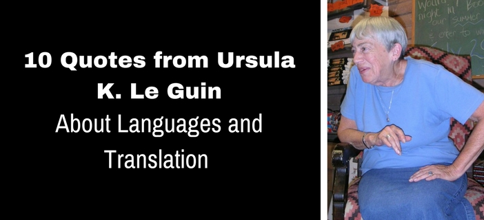 ursula k Le Guin quotes about translation