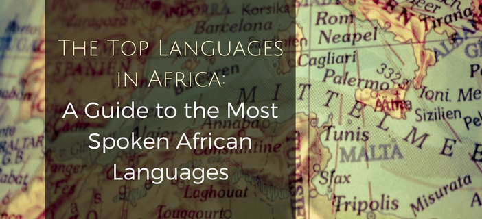 Top languages in africa the most spoken african languages the top languages in africa a guide to the most spoken african languages m4hsunfo