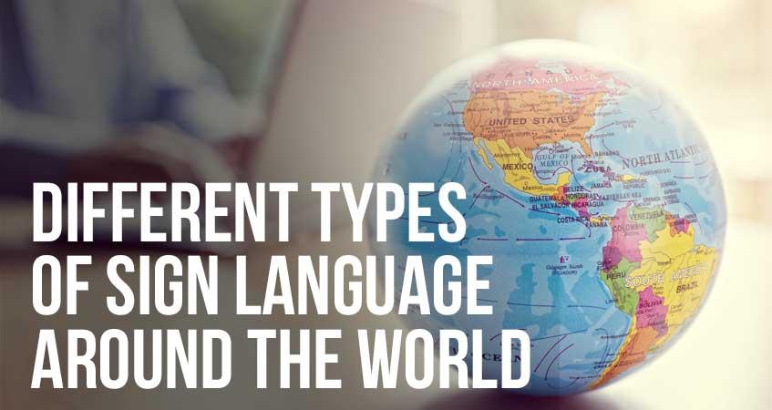 Sign Language Around the World.